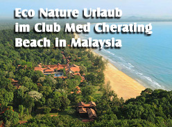Eco Urlaub im Club Med Cheating Beach Malaysia
